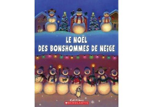 SCHOLASTIC CANADA Le noel des bonhommes de neige Book