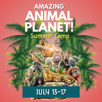 Amazing Animal Planet, July 13-17