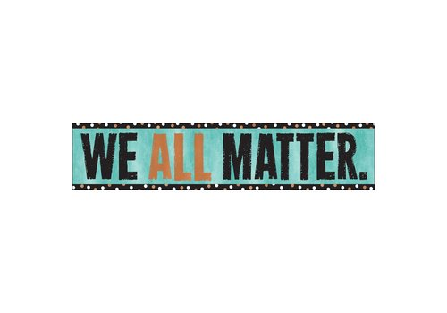 Trend Enterprises We All Matter. Quotable Expressions® Banner – 3 Feet