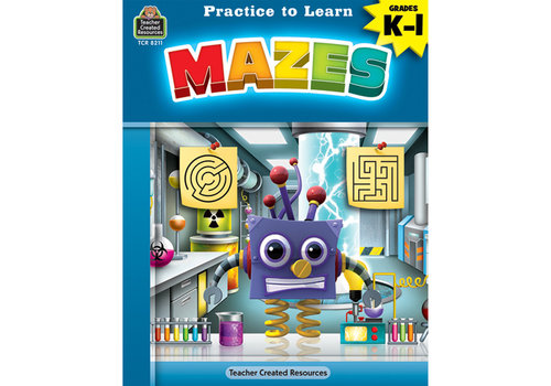 Teacher Created Resources PRACTICE TO LEARN MAZES GR K-1