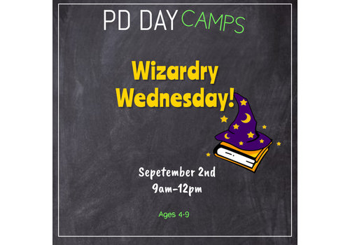 Wizardry Wednesday -September 2nd  PD Day Camp