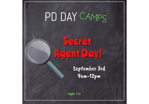 Secret Agent Day -September 3rd  PD Day Camp