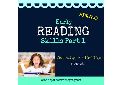 Early Reading Skills  - Part 1 SPRING  2021 Wednesdays 4:15-5:15 *