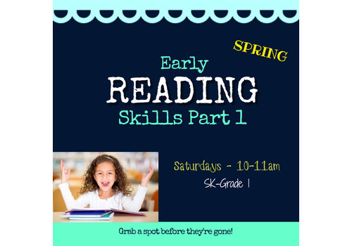 Early Reading Skills  - Part 1 SPRING 2021 Saturdays, 10-11am *