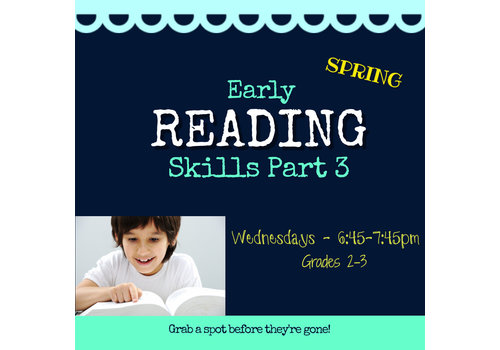 Early Reading Skills  - PART 3 : Spring 2021 Wednesdays, 6:45-7:45pm