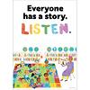 Carson Dellosa Everyone has a story.  Listen. *