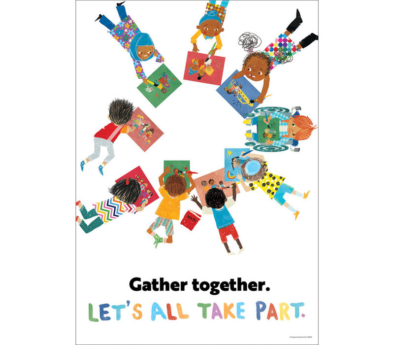 Gather together.  Let's all take part  * (poster)