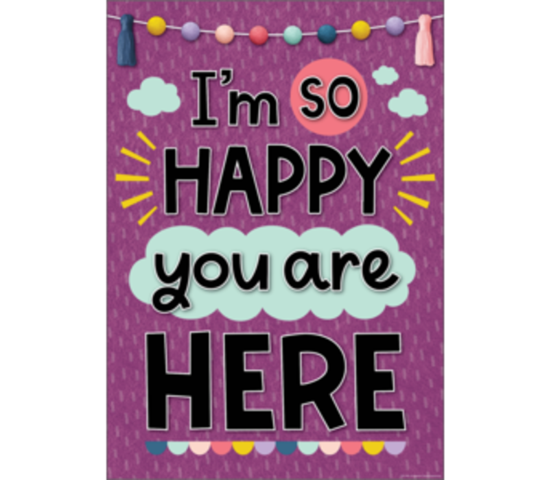 I'm So Happy You Are Here  Positive Poster*