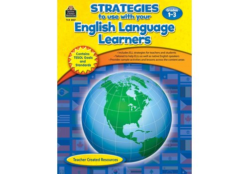 Teacher Created Resources Strategies to use with your English Language Learners (Gr. 1-3) *