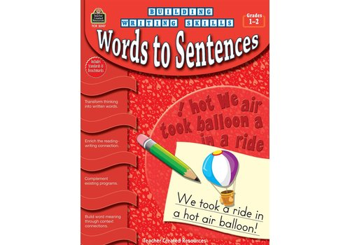 Teacher Created Resources Building Writing Skills: Words to Sentences (Gr. 1-2)