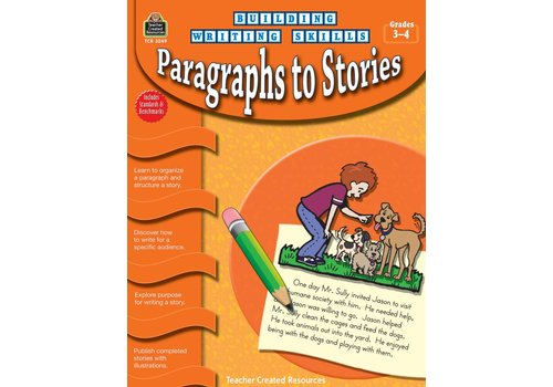 Teacher Created Resources Building Writing Skills: Paragraphs to Stories (Gr. 3-4)