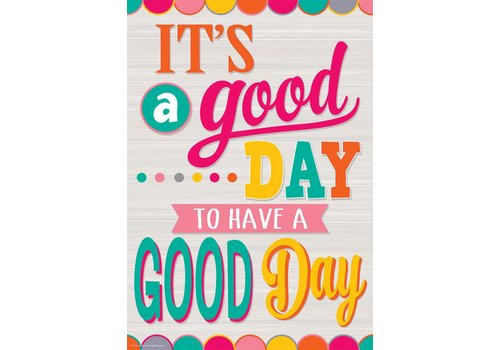 Teacher Created Resources It's a Good Day to Have a Good Day Positive Poster*