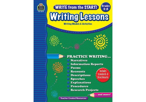 Teacher Created Resources Write from the Start! Writing Lessons (Gr. 6-8)