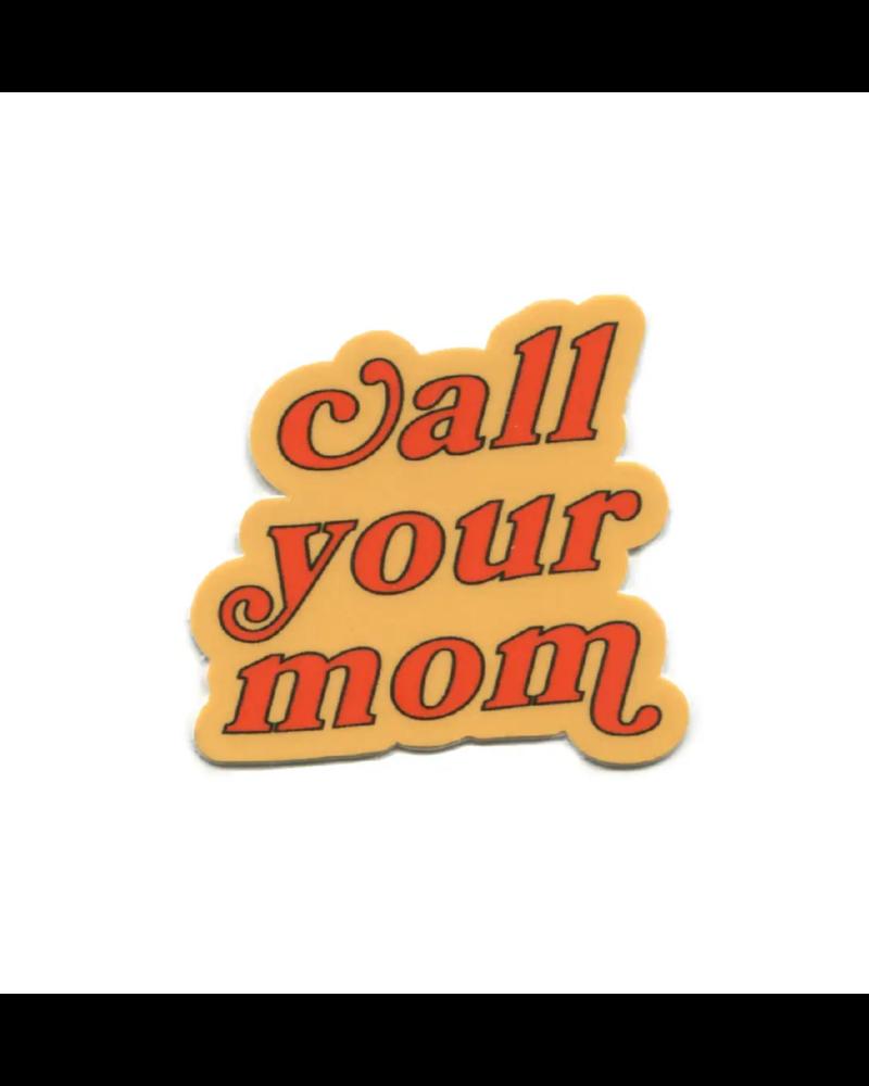 Call your Mom Sticker
