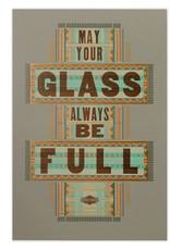 Hammerpress Glass Always Full Poster
