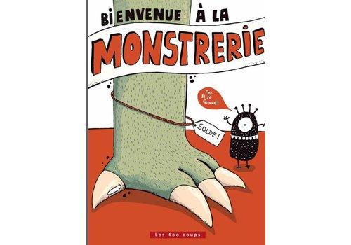 ÉDITIONS LES 400 COUPS LIVRE - BIENVENUE À LA MONSTRERIE ! / ELISE GRAVEL
