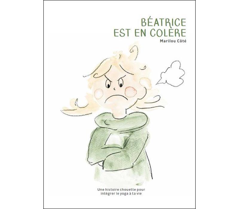 LIVRE ANIMÉ - BÉATRICE EST EN COLÈRE / MARILOU CÔTÉ