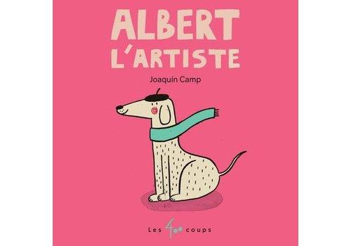 ÉDITIONS LES 400 COUPS LIVRE ALBERT L'ARTISTE - JOAQUIN CAMP