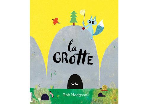 LA COURTE ÉCHELLE LIVRE - LA GROTTE / HODGSON, ROB
