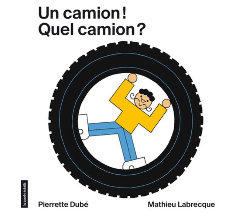 LIVRE - UN CAMION! QUEL CAMION? / DUBÉ, PIERRETTE