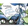 LA COURTE ÉCHELLE LIVRE - LA PÉRILLEUSE AVENTURE DE LA PETITE BESTIOLE / MEROLA, CAROLINE