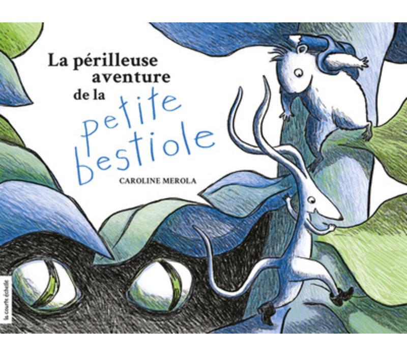 LIVRE - LA PÉRILLEUSE AVENTURE DE LA PETITE BESTIOLE / MEROLA, CAROLINE