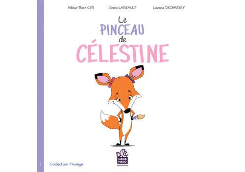 LES ÉDITIONS CARAMELLO LIVRE - LE PINCEAU DE CÉLESTINE