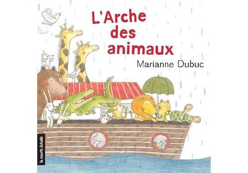 LA COURTE ÉCHELLE LIVRE - L'ARCHE DES ANIMAUX / MARIANNE DUBUC