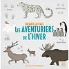 QUATRES FLEUVES LIVRE- LES AVENTURIERS DE L'HIVER