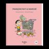 ÉDITONS FONFON LIVRE - FRANÇOIS FAIT LE MARCHÉ