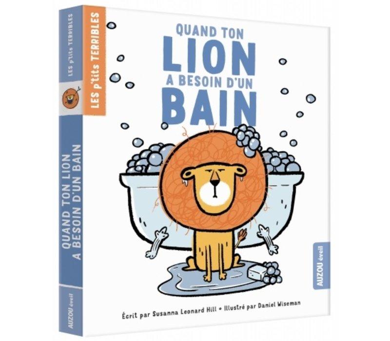 LIVRE - QUAND TON LION A BESOIN D'UN BAIN