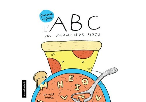 LA COURTE ÉCHELLE LIVRE - L'ABC DE MONSIEUR PIZZA / OHARA HALE