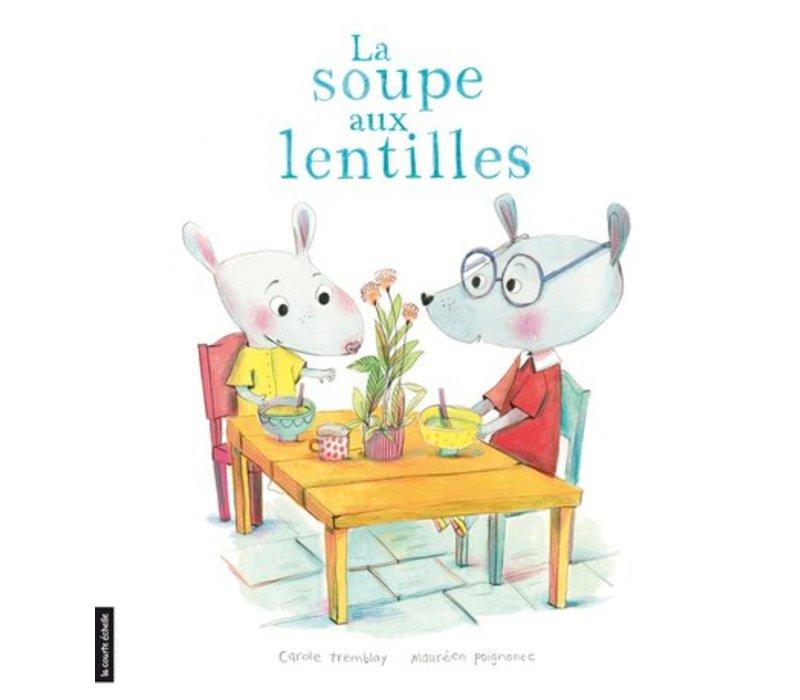 LIVRE - LA SOUPE AUX LENTILLES / CAROLE TREMBLAY
