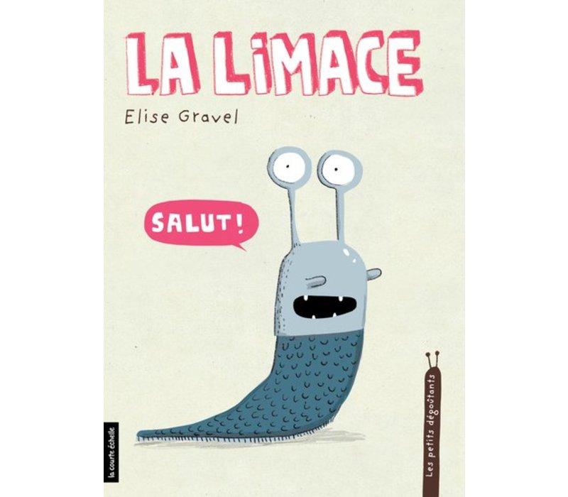 LIVRE - LA LIMACE / ELISE GRAVEL
