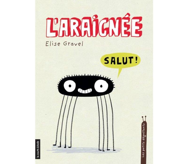 LIVRE - L'ARAIGNÉE / ELISE GRAVEL