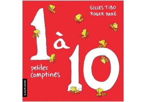 LA COURTE ÉCHELLE LIVRE - 1 À 10; PETITES COMPTINES/ GILLES TIBO