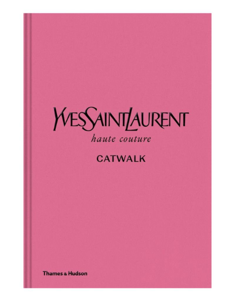 Yves Saint Laurent Catwalk: The Complete Haute Couture Collections 1962-2002