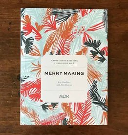 Modern Daily Knitting Field Guide No. 8: Merry Making
