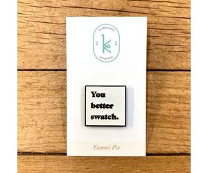 Kelbourne Woolens You Better Swatch Enamel Pin