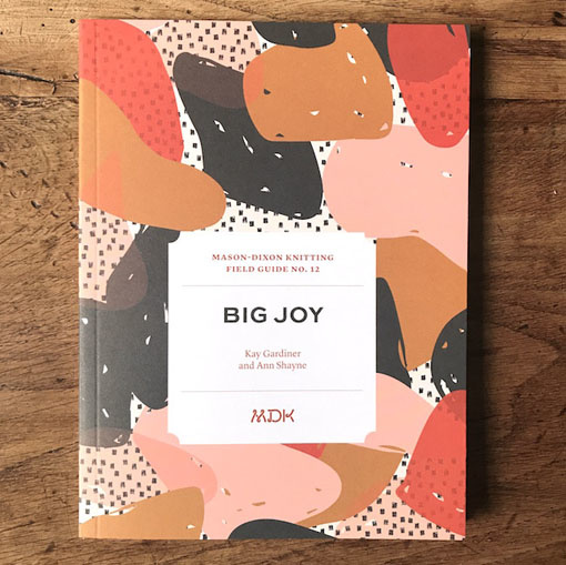 Mason-Dixon Knitting MDK Field Guide No. 12: Big Joy
