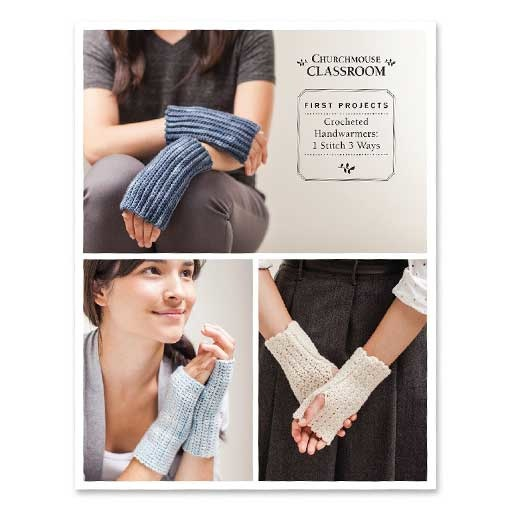 Churchmouse Crocheted Handwarmers: 1 Stitch 3 Ways