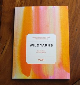 Modern Daily Knitting Field Guide No. 3: Wild Yarns