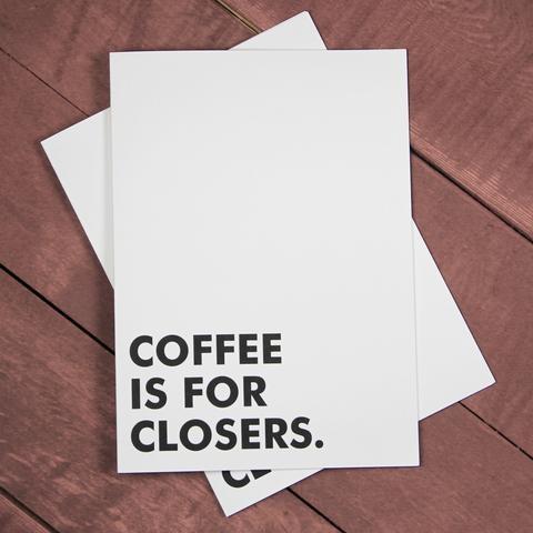 "Violent Little Machine Shop Violent Little Machine Shop ""COFFEE IS FOR CLOSERS"" Greeting Cards"