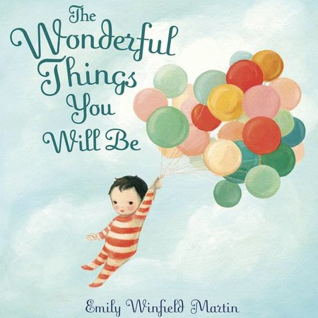 Penguin Random House The Wonderful Things You Will Be by Emily Winfield Martin