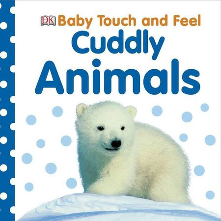 Penguin Random House Baby Touch and Feel: Cuddly Animals