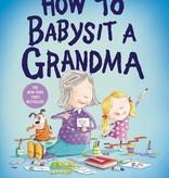Penguin Random House How to Babysit a Grandma by Jean Reagan