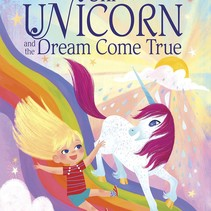 Uni the Unicorn and the Dream Come True Board Book