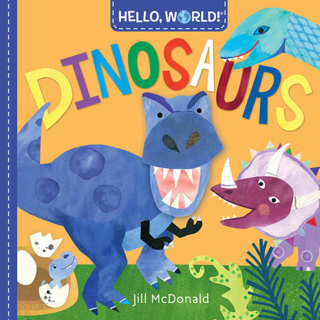 Penguin Random House Hello, World! Dinosaurs by Jill McDonald