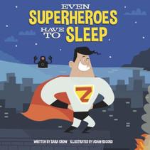 Even Superheroes Have To Sleep Board Book