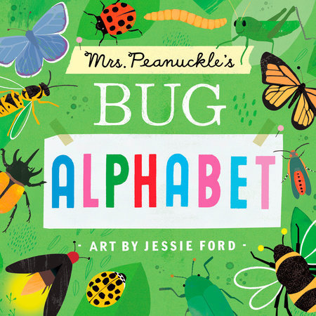 Penguin Random House Mrs. Peanuckle's Bug Alphabet - illustrated by Jessie Ford